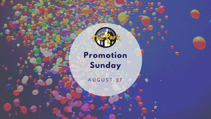 Promotion Sunday for Sunday School is August 27